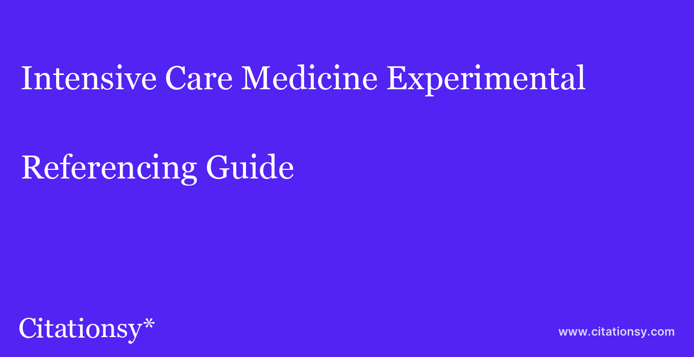 cite Intensive Care Medicine Experimental  — Referencing Guide